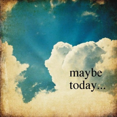 maybe-today